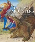 Medieval Monsters: Terrors, Aliens, Wonders Cover Image