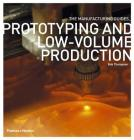 Prototyping and Low-Volume Production (Manufacturing Guides) Cover Image