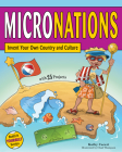 Micronations: Invent Your Own Country and Culture with 25 Projects (Build It Yourself) Cover Image