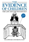 The Evidence of Children: The Law and the Psychology (Blackstone Press) Cover Image