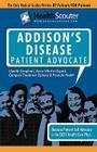 Healthscouter Addison's Disease: Addison Disease Symptoms and Addison's Disease Treatment Cover Image