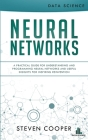 Neural Networks: A Practical Guide For Understanding And Programming Neural Networks And Useful Insights For Inspiring Reinvention Cover Image