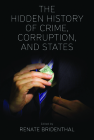 The Hidden History of Crime, Corruption, and States Cover Image