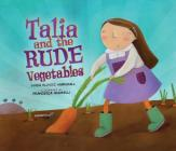 Talia and the Rude Vegetables Cover Image