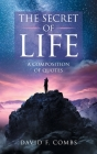 The Secret of Life: A Composition of Quotes Cover Image