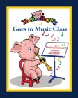 The Reading Pig Goes to Music Class Cover Image