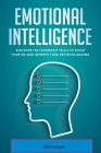Emotional Intelligence: Discover the Leadership Skills to Boost Your EQ and Improve Your Decision Making (EQ 2.0) Cover Image