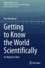 Getting to Know the World Scientifically: An Objective View (Synthese Library #423) Cover Image