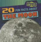 20 Fun Facts about the Moon (Fun Fact File: Space!) Cover Image