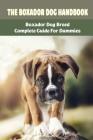 The Boxador Dog Handbook: Boxador Dog Breed Complete Guide For Dummies: How To Care For Boxador Dog Cover Image