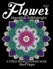 Flower Mandalas at Midnight Vol.3: Black pages Adult coloring books Design Art Color Therapy Cover Image