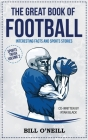 The Great Book of Football: Interesting Facts and Sports Stories (Sports Trivia) Cover Image