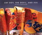 Shy Boy, She Devil, and Isis: The Art of Conceptual Craft; Selections from the Wornick Collection Cover Image
