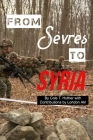 From Sèvres to Syria: Four Papers Covering the Origin, Rise, and Assertion of Power by the Anatolian Republic Cover Image