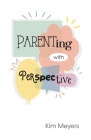 Parenting With Perspective Cover Image