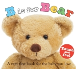 B is for Bear: A Very First Book for the Baby You Love (ABC Books) Cover Image