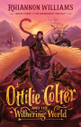 Ottilie Colter and the Withering World  (The Narroway Trilogy  #3) Cover Image