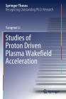 Studies of Proton Driven Plasma Wakefield Acceleration (Springer Theses) Cover Image