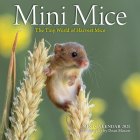 Mini Mice Mini Wall Calendar 2021: The Tiny World of Harvest Mice Cover Image
