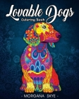 Lovable Dogs Coloring Book: An Adult Coloring Book Featuring Fun and Relaxing Dog Designs Cover Image