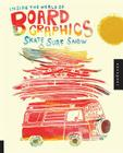 Inside the World of Board Graphics: Skate, Surf, Snow Cover Image