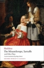 The Misanthrope, Tartuffe, and Other Plays (Oxford World's Classics) Cover Image