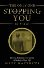 The Only One Stopping You Is You! Cover Image