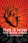 This Is How the Bone Sings Cover Image