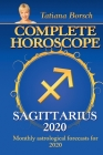 Complete Horoscope Sagittarius 2020: Monthly Astrological Forecasts for 2020 Cover Image