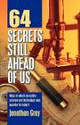 64 Secrets Still Ahead of Us Cover Image