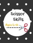 Scissor Skills: Cutting Skills Workbook for Preschool and Kindergarten Cover Image