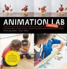 Animation Lab for Kids: Fun Projects for Visual Storytelling and Making Art Move - From Cartooning and Flip Books to Claymation and Stop-Motio Cover Image