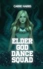 Elder God Dance Squad Cover Image
