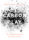 Carbon Play: The Candid Observations of a Carbon Pioneer Cover Image
