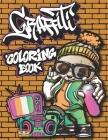 Graffiti Coloring Book: Street Art Coloring Book for Teens and Adults, Paint Graffiti Fonts, Walls, Sugar Skull, Cuss Words and More - Graffit Cover Image