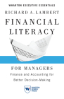 Financial Literacy for Managers: Finance and Accounting for Better Decision-Making (Wharton Executive Essentials) Cover Image