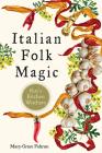 Italian Folk Magic: Rue's Kitchen Witchery Cover Image