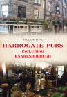 Harrogate Pubs: Including Knaresborough Cover Image