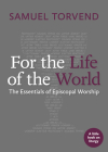 For the Life of the World: The Essentials of Episcopal Worship Cover Image