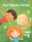 Our Class is a Family: Activity and Coloring Books for Kids Ages 4-8 Cover Image