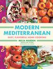 Modern Mediterranean: Easy, Flavorful Home Cooking Cover Image