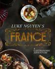 Luke Nguyen's France: A Gastronomic Adventure Cover Image