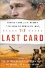 The Last Card: Inside George W. Bush's Decision to Surge in Iraq Cover Image