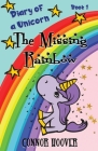 The Missing Rainbow: A Diary of a Unicorn Adventure Cover Image
