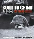 Built to Grind: 25 Years of Hardcore Skateboarding Cover Image
