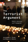 The Terrorist Argument: Modern Advocacy and Propaganda Cover Image