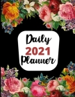 Daily Planner 2021: Organizer Split By Hours, Book for Daily Task, One Page Per Day with Priorities and To-Do List, Goals, Plans and Impor Cover Image