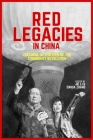 Red Legacies in China: Cultural Afterlives of the Communist Revolution (Harvard Contemporary China #18) Cover Image