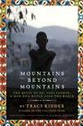 Mountains Beyond Mountains (Adapted for Young People): The Quest of Dr. Paul Farmer,  A Man Who Would Cure the World Cover Image