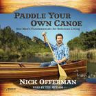 UC Paddle Your Own Canoe: One Man's Fundamentals for Delicious Living Cover Image